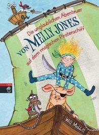 Will  Mabbitt - Die unglaublichen Abenteuer von Melly Jones auf dem magischen Piratenschiff