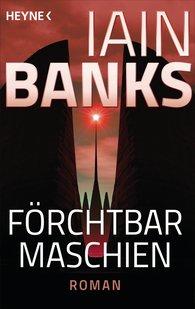 Iain  Banks - Förchtbar Maschien