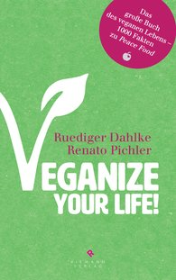 Ruediger  Dahlke, Renato  Pichler - Veganize your life!