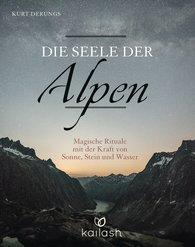 Kurt  Derungs - Die Seele der Alpen