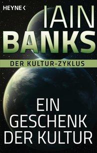 Iain  Banks - Ein Geschenk der Kultur