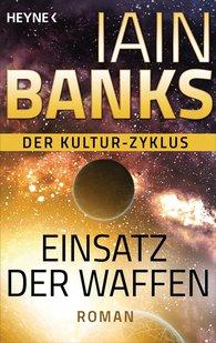 Iain  Banks - Einsatz der Waffen