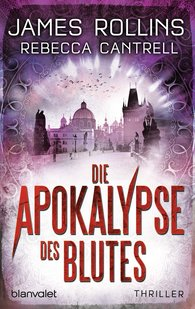 James  Rollins, Rebecca  Cantrell - Die Apokalypse des Blutes