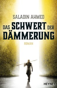 Saladin  Ahmed - Das Schwert der Dämmerung