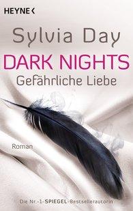 Sylvia  Day - Dark Nights - Gefährliche Liebe