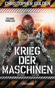 Christopher  Golden - Krieg der Maschinen