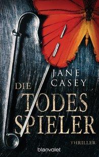 Jane  Casey - Die Todesspieler