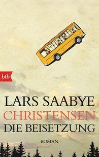 Lars Saabye  Christensen - Die Beisetzung