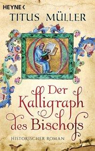 Titus  Müller - Der Kalligraph des Bischofs
