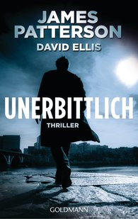 James  Patterson, David  Ellis - Unerbittlich