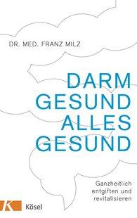 Franz  Milz - Darm gesund – alles gesund
