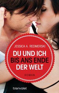 Jessica  Redmerski - Du und ich bis ans Ende der Welt