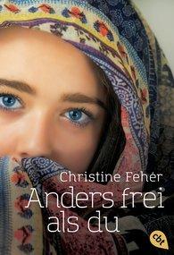 Christine  Fehér - Anders frei als du