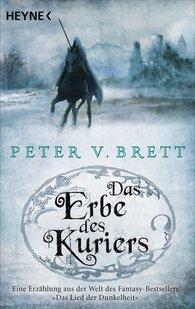 Peter V.  Brett - Das Erbe des Kuriers