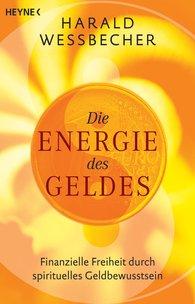 Harald  Wessbecher - Die Energie des Geldes