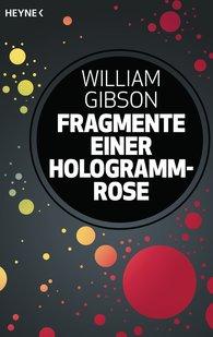 William  Gibson - Fragmente einer Hologramm-Rose