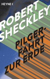 Robert  Sheckley - Pilgerfahrt zur Erde
