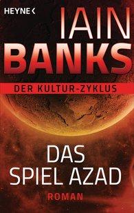 Iain  Banks - Das Spiel Azad