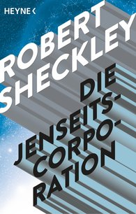 Robert  Sheckley - Die Jenseits-Corporation
