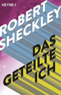 Robert  Sheckley - Das geteilte Ich