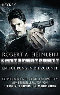 Robert A.  Heinlein - Predestination - Entführung in die Zukunft