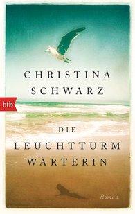 Christina  Schwarz - Die Leuchtturmwärterin
