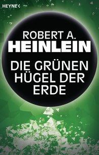 Robert A.  Heinlein - Die grünen Hügel der Erde