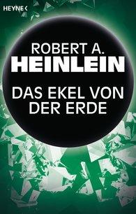 Robert A.  Heinlein - Das Ekel von der Erde