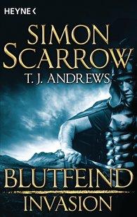 Simon  Scarrow, T. J.  Andrews - Invasion - Blutfeind (2)