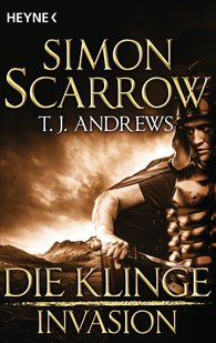 Simon  Scarrow, T. J.  Andrews - Invasion - Die Klinge (3)