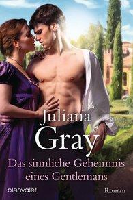 Juliana  Gray - Das sinnliche Geheimnis eines Gentlemans