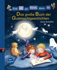 Ursel  Scheffler - Erst ich ein Stück, dann du - Das große Buch der Gutenachtgeschichten