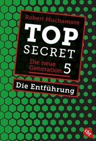Robert  Muchamore - Top Secret. Die Entführung