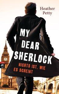 Heather  Petty - My Dear Sherlock - Nichts ist, wie es scheint