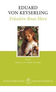 Eduard von Keyserling - Fräulein Rosa Herz
