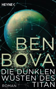 Ben  Bova - Die dunklen Wüsten des Titan
