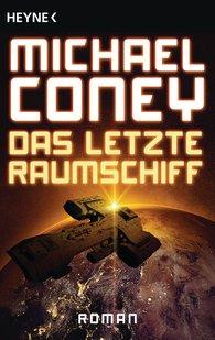 Michael  Coney - Das letzte Raumschiff