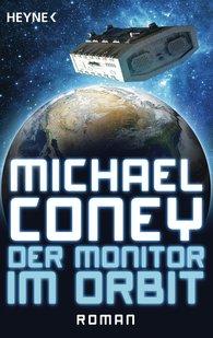 Michael  Coney - Der Monitor im Orbit