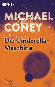 Michael  Coney - Die Cinderella-Maschine