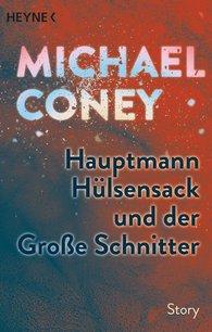 Michael  Coney - Hauptmann Hülsensack und der Große Schnitter