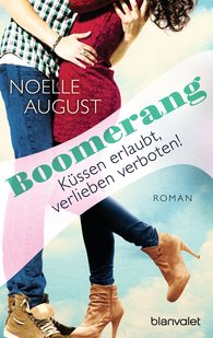 Noelle  August - Boomerang - Küssen erlaubt, verlieben verboten!