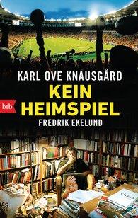 Karl Ove  Knausgård, Fredrik  Ekelund - Kein Heimspiel
