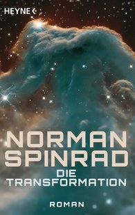 Norman  Spinrad - Die Transformation