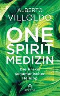 Alberto  Villoldo - One Spirit Medizin