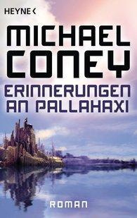 Michael  Coney - Erinnerungen an Pallahaxi