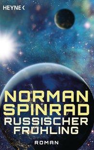 Norman  Spinrad - Russischer Frühling