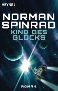 Norman  Spinrad - Kind des Glücks