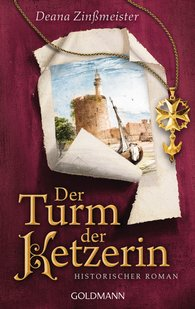Deana  Zinßmeister - Der Turm der Ketzerin