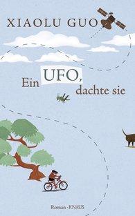 Xiaolu  Guo - Ein Ufo, dachte sie
