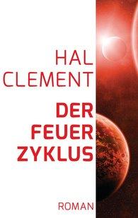 Hal  Clement - Der Feuerzyklus